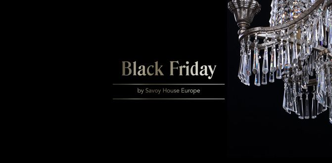 Savoy House The Black Friday also in Savoy House Europe!