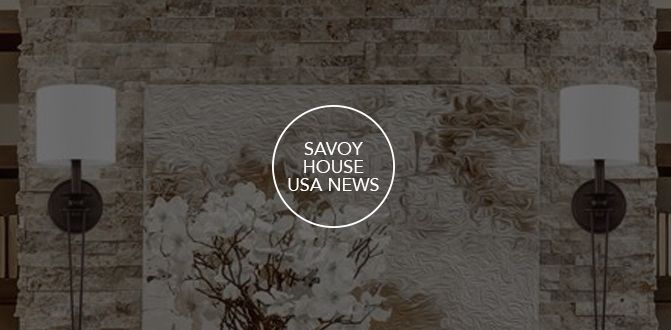 Savoy House Savoy House USA News